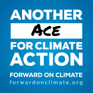 A sign which says 'Another Ace for Climate Action; Foward on Climate; forwardonclimate.org