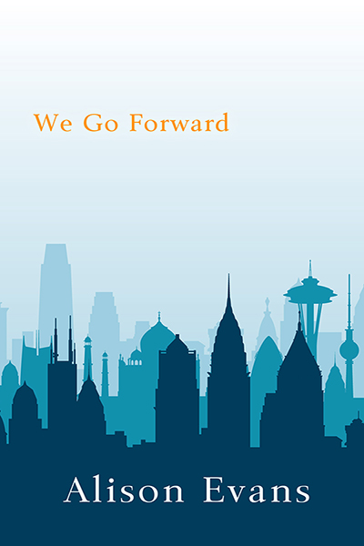 The cover of We Go Forward by Alison Evans, which shows the blue silhouettes of various famous tall buildings.
