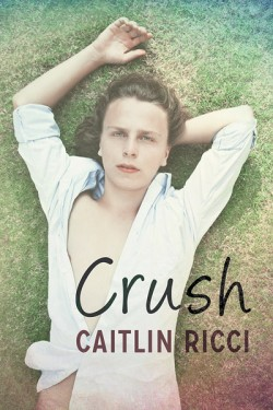 The cover of Crush, by Caitlin Ricci. It shows a blond boy in a white shirt lying down on the grass, looking up.