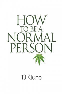 The book cover of How to Be a Normal Person by T.J. Klune