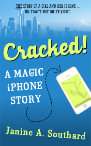 The cover of Cracked! A Magic iPhone Story by Janine A. Southard
