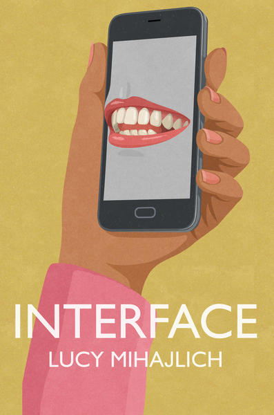 The book cover of Interface by Luch Mihajlich