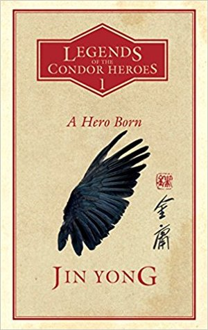 The book cover of Legends of the Condor Heroes: A Hero Born
