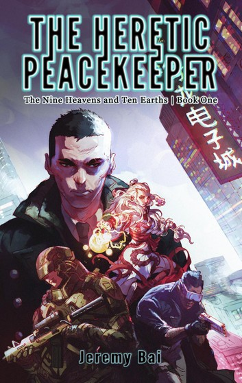 Book cover of The Heretic Peacekeeper by Jeremy Bai